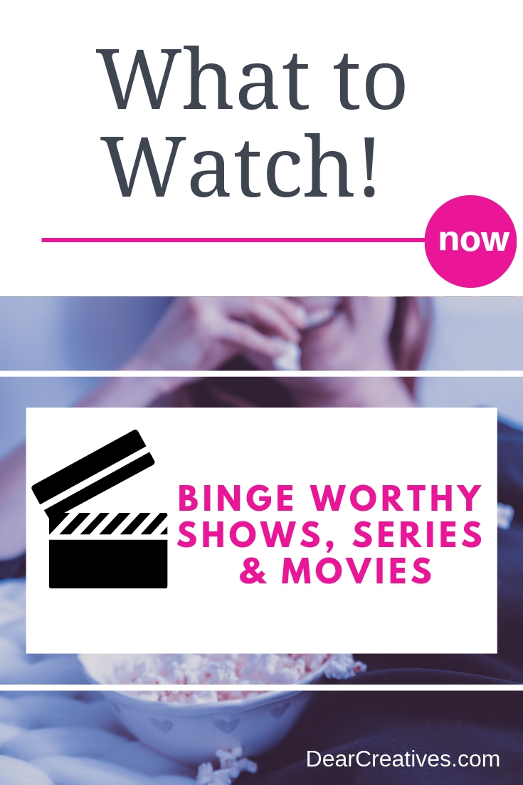 Are you looking for what to watch now_ See our binge worthy picks the best shows, series and movies to watch right now! DearCreatives.com #entertainment #whattowatch