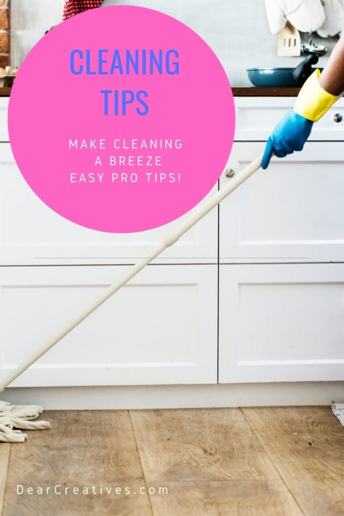 Cleaning Tips - Get your free cleaning tips, checklists and how to clean like a pro. Easy to follow tips and tools to make cleaning a breeze! DearCreatives.com