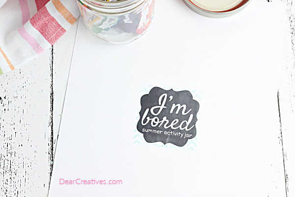 Print the I'm Bored label and cut it out. See full craft for the kids activity jar at DearCreatives.com