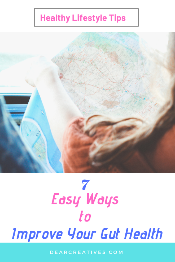 7 Easy Ways to Improve Your Gut Health - Tame the fire in your belly! Must have healthy lifestyle tips! DearCreatives.com #healthylifestyle #guthealth #tips #health #travel #dailyroutines #lifestyle