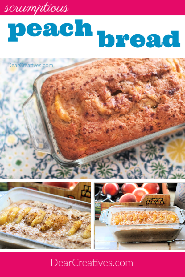 Peach Bread -Make this quick bread recipe with peaches. It's easy to follow step by step instructions. So tasty! Make it now! DearCreatives.com #peachbread #peachbreadrecipe #baking #recipes #dearcreatives