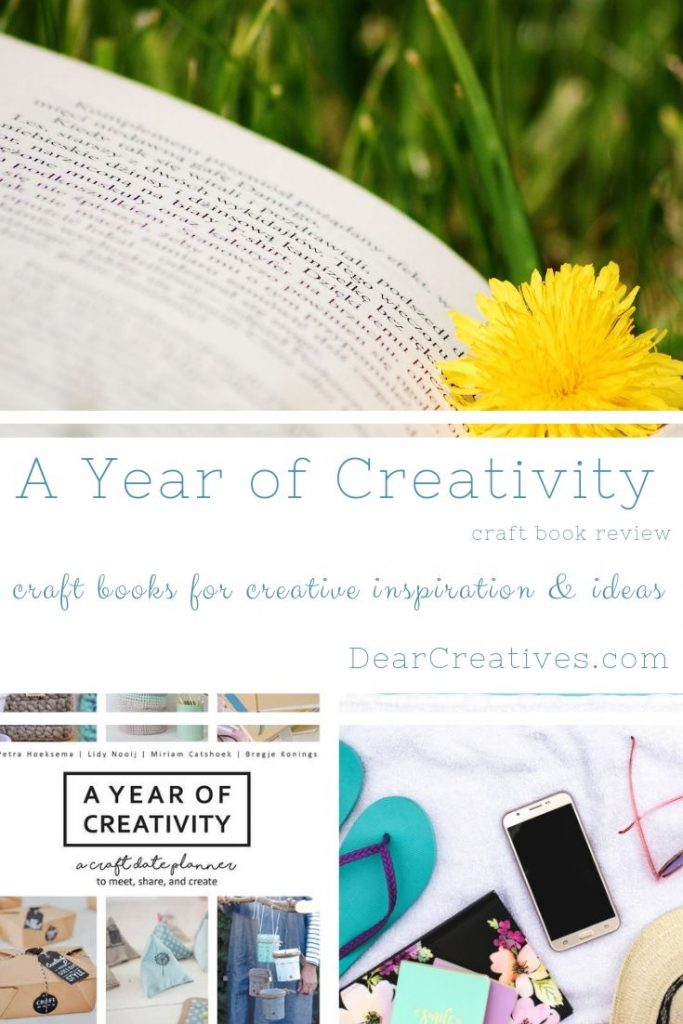 "Topping our reading list this summer is ""A Year of Creativity"" a craft book full of ideas and inspiration for creating craft dates (craft parties). See this craft book review and other recommendations to inspire your creative, crafting life. #craftbooks #booksforcreatives #crafting #creativity #craftbookreviews #readinglists #crafters #dearcreatives DearCreatives.com"