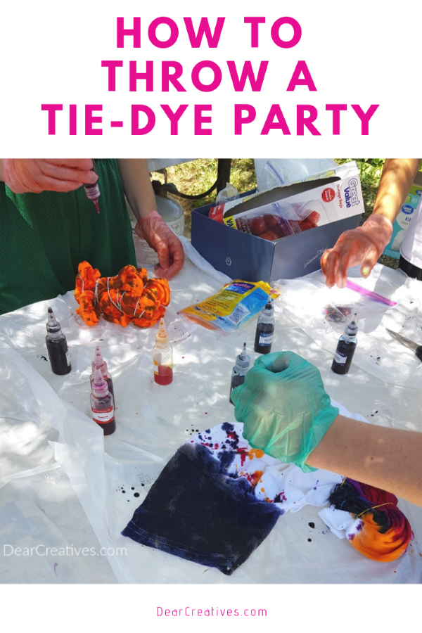 How To Throw A Tie-Dye Party! It's so much fun. DearCreatives.com #tiedyeparty #howto #fun #outdoorpartyideas #tiedye #crafts #diy #summer #spring #fall