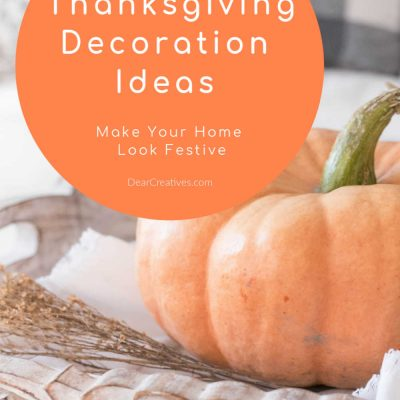 Are you ready to decorate for Thanksgiving_ See these Thanksgiving decoration ideas to get your home looking festive and ready for celebrating Thanksgiving. DearCreatives.com