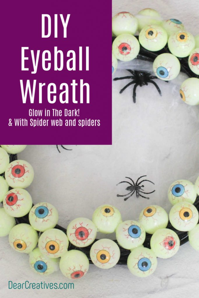 DIY Eyeball Wreath - How to make an eyeball wreath that glows in the dark to hang on your door, or inside your house for a party or Halloween. Spooky, fun and easy to make! DearCreatives.com