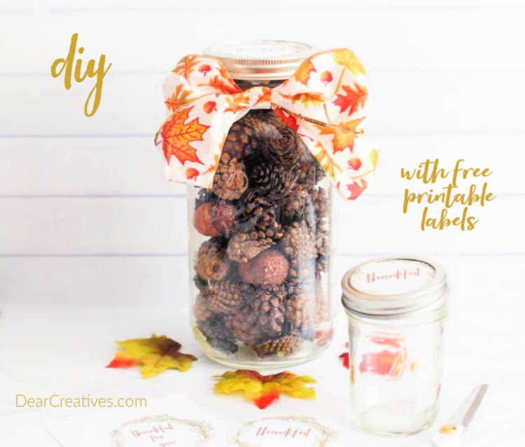 Mason Jar Crafts - Gift in a Mason Jar with Fall Printable Label -pinecones, mason jar, wired ribbon, easy fall craft ideas © DearCreatives.com