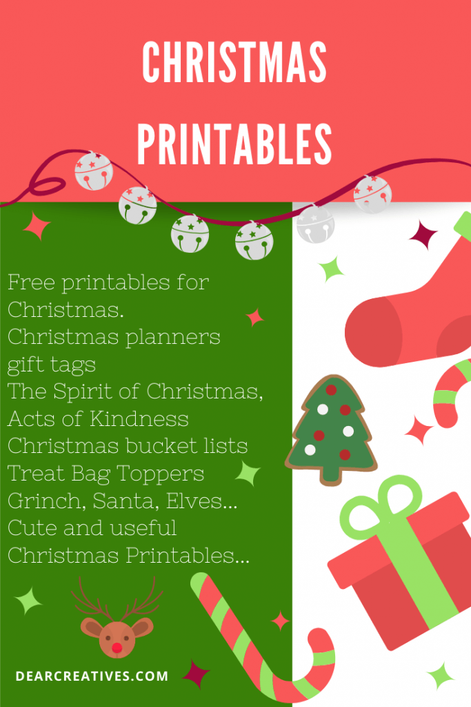 Christmas Printables -Christmas planners, calendars, gift tags, acts of kindness, spirit of Christmas, bucket lists, treat toppers, cute and useful...See them all at DearCreatives.com
