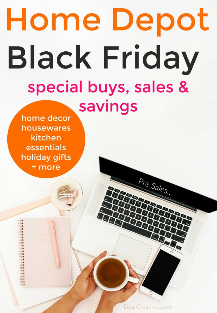 Home Decor Sales -Home Depot Black Friday Presales + Black Friday - See this list of great sales for Black Friday. Home Depot Black Friday 2019 - plus extended sales, special buys, savings and holiday catalog. These are great ideas to use for gifts and for updating or using for room makeovers! DearCreatives.com