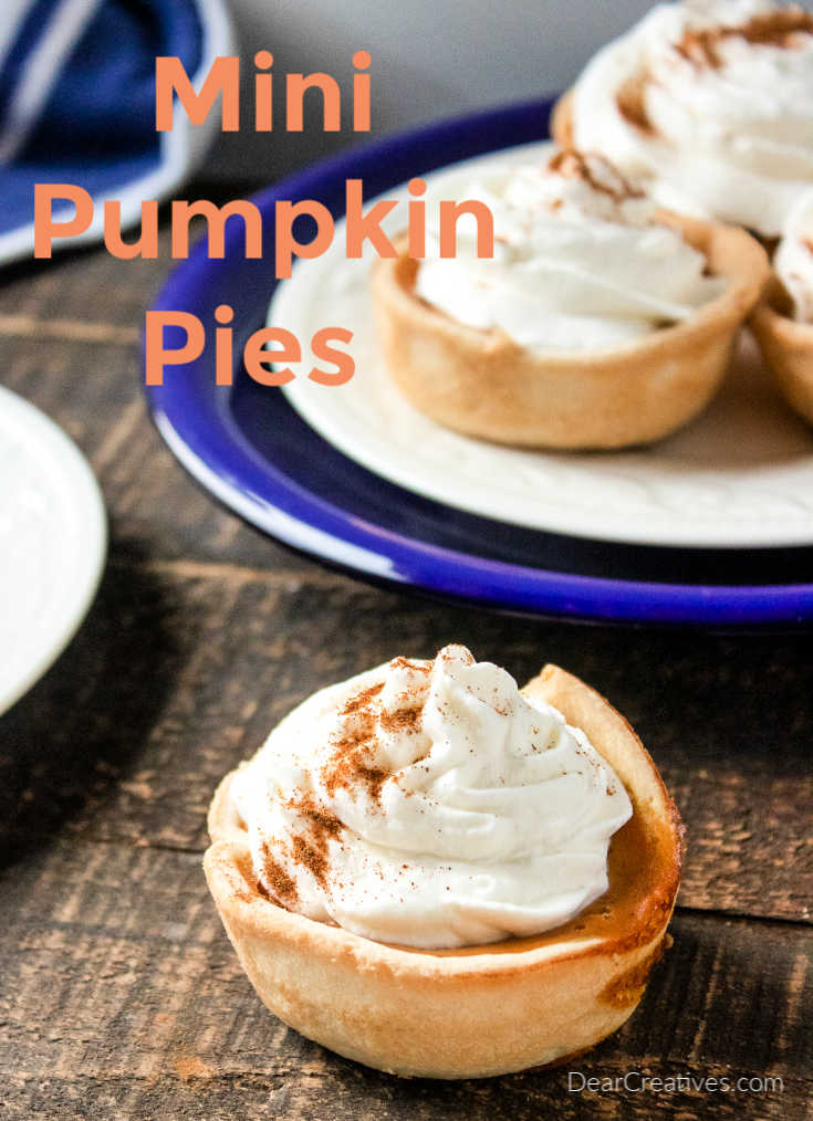 Mini Pumpkin Pies - This pumpkin pie recipe for mini pies is easy to make, creamy and delicious as your full sized pies. Great for dessert tables, to serve guests, and for get-together s. DearCreatives.com