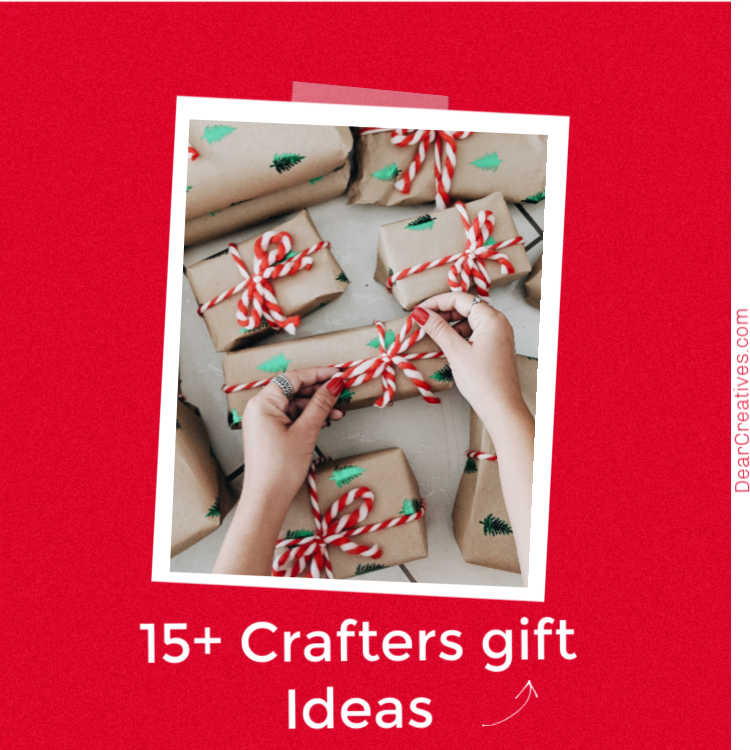 Crafters Gift Ideas – 15+ Awesome Creative Gift Ideas!