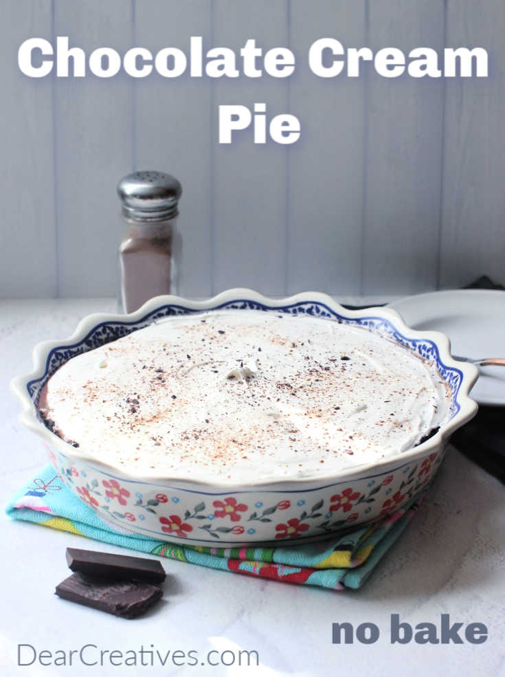Chocolate Cream Pie - This pie is so easy to make! No-bake chocolate pie that is quick and sets up in a few hours. You will enjoy this dessert, I love it! Grab the recipe at DearCreatives.com