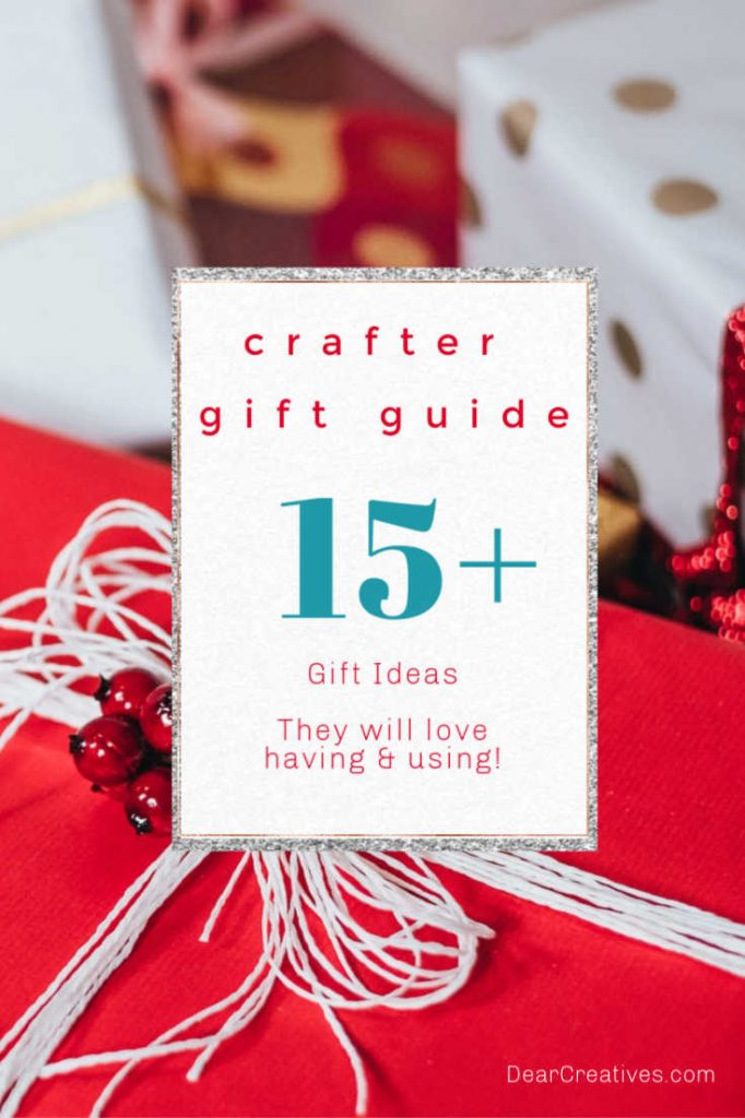 Crafters Gift Ideas - Creative Gift Ideas she will love having and using! DearCreatives.com