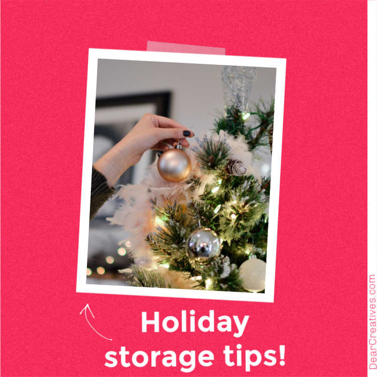 Holiday Storage - Tips for storing your Christmas decorations and Christmas ornaments properly. DearCreatives.com