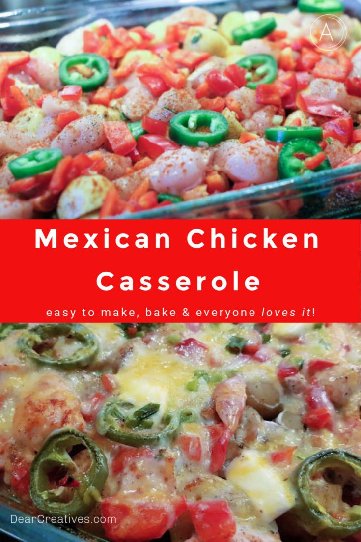 Mexican Chicken Casserole, easy to make, bake and everyone love it. You need to try this recipe for dinner it's so flavorful and not too spicy! DearCreatives.com