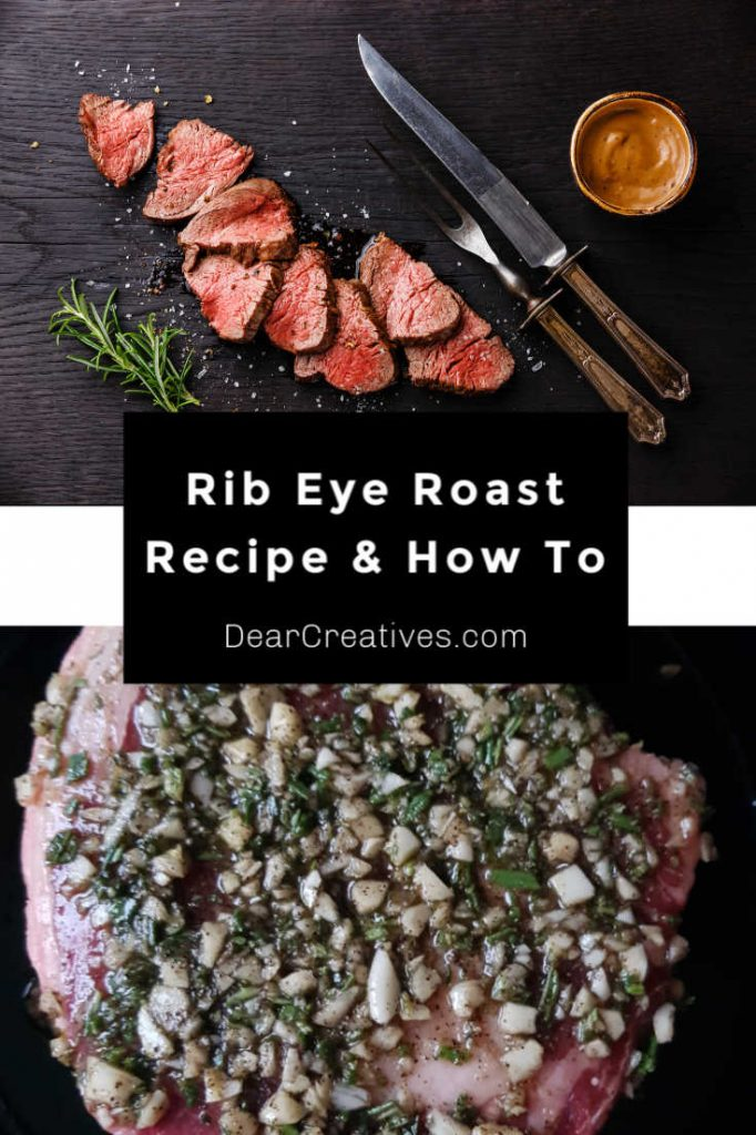 Rib Eye Roast Recipe and How To Cook A Rib Eye Roast Flavorful, juicy and so easy to make! - DearCreatives.com