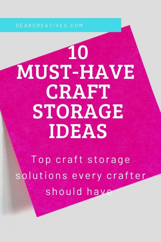 10 Must-Have Craft Storage Ideas - Perfect storage solutions to make your craft room organized! DearCreatives.com