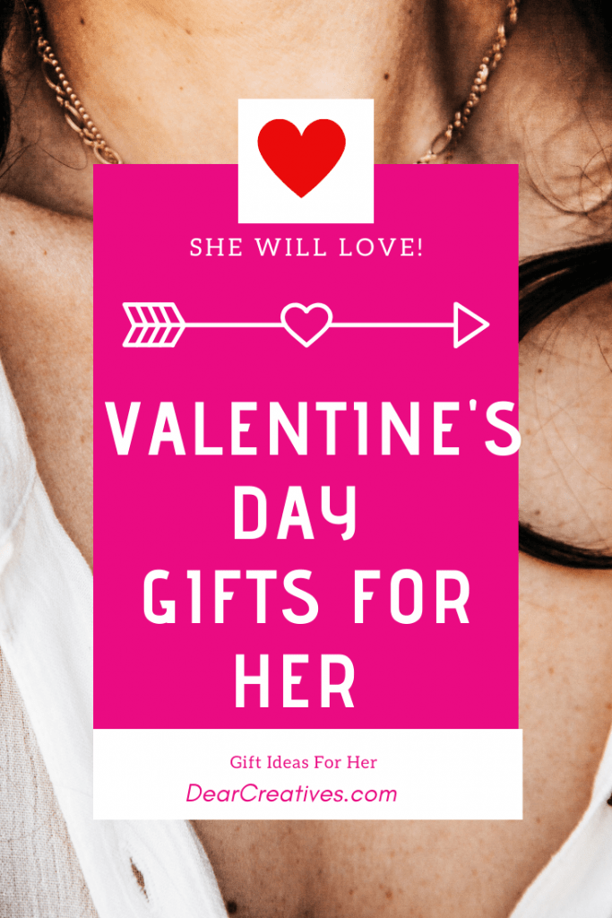 Valentine's Gifts For Her - ideas she will love getting. Gift ideas for her; wife, girlfriend, teen girl, sister, mom...Find so many ideas for gifting -DearCreatives.co