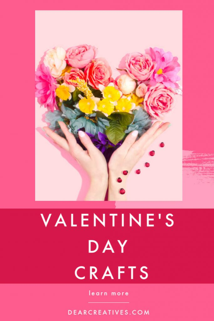 Valentine's Day Crafts - Find fun and easy Valentine's Day Crafts for adults, teens and for kids. So many crafts to make for Valentine's Day. DearCreatives.com
