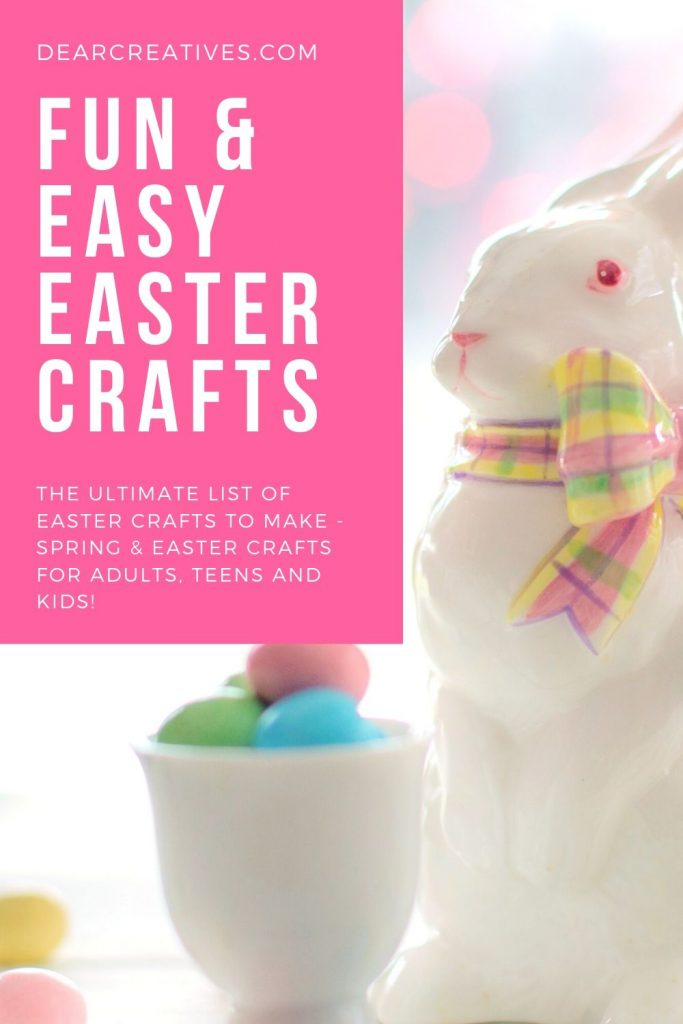 Easter Crafts - Fun and Easy Easter Crafts To Make For Adults, Teens and Kids - DearCreatives.com #eastercrafts