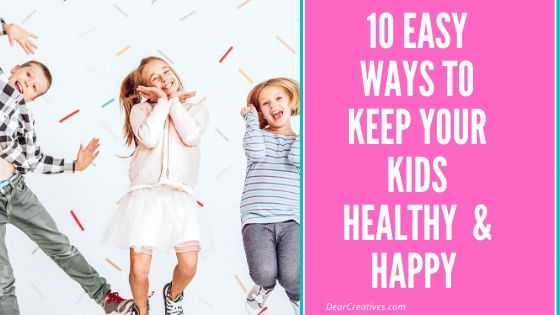 10 Easy Ways To Keep Your Kids Healthy and Happy - Kids health tips plus a reader discount on kids vitamins! - DearCreatives.com
