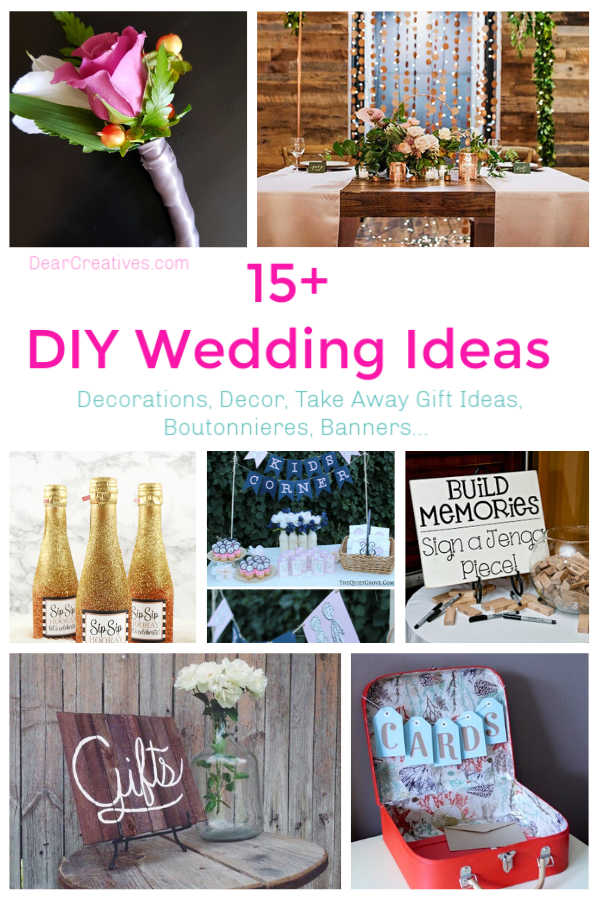 15+ DIY Wedding Ideas You Need to Make - Decorations, Decor, Take Away Gift Ideas, Boutonnieres, Banners... DearCreatives.com
