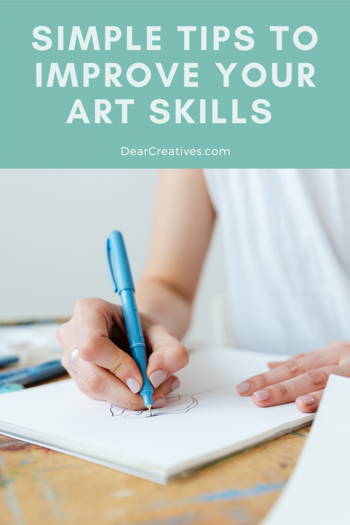 Simple Tips To Improve Art Skills - How To Improve At Art - DearCreatives.com