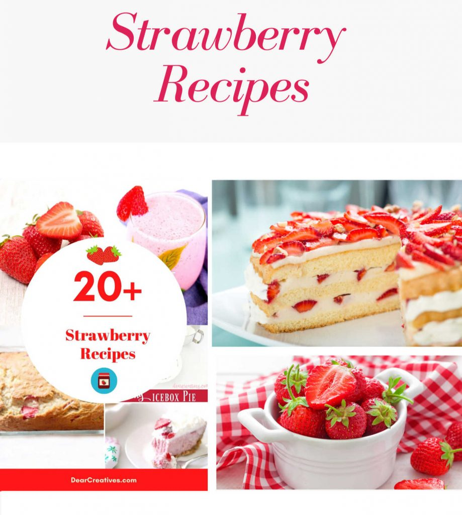 Strawberry Recipes - Strawberry Bread, Cake, Cheesecake, Desserts, Fudge, Jam, Shortcake... Find so many recipes with strawberries to make. DearCreatives.com