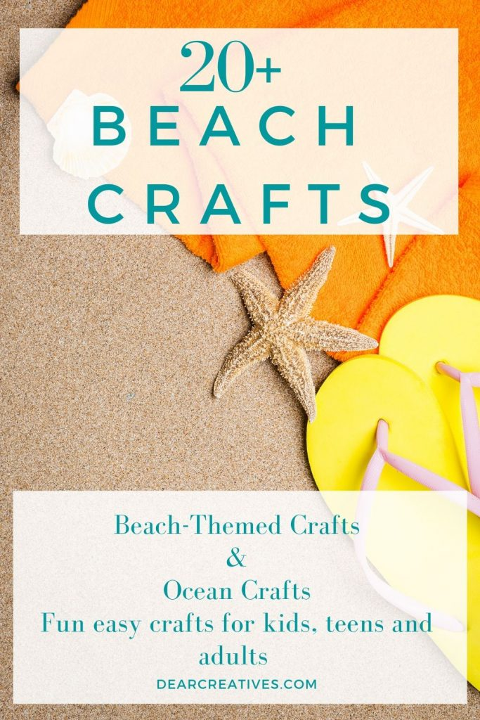 Beach Crafts - grab craft ideas that are beach-themed to make! Pick a project and have some fun crafting! DearCreatives.com
