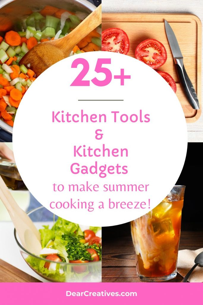 25+ Kitchen Tools For Summer - helpful kitchen tools and kitchen gadgets to own to make cooking a breeze! DearCreatives.com