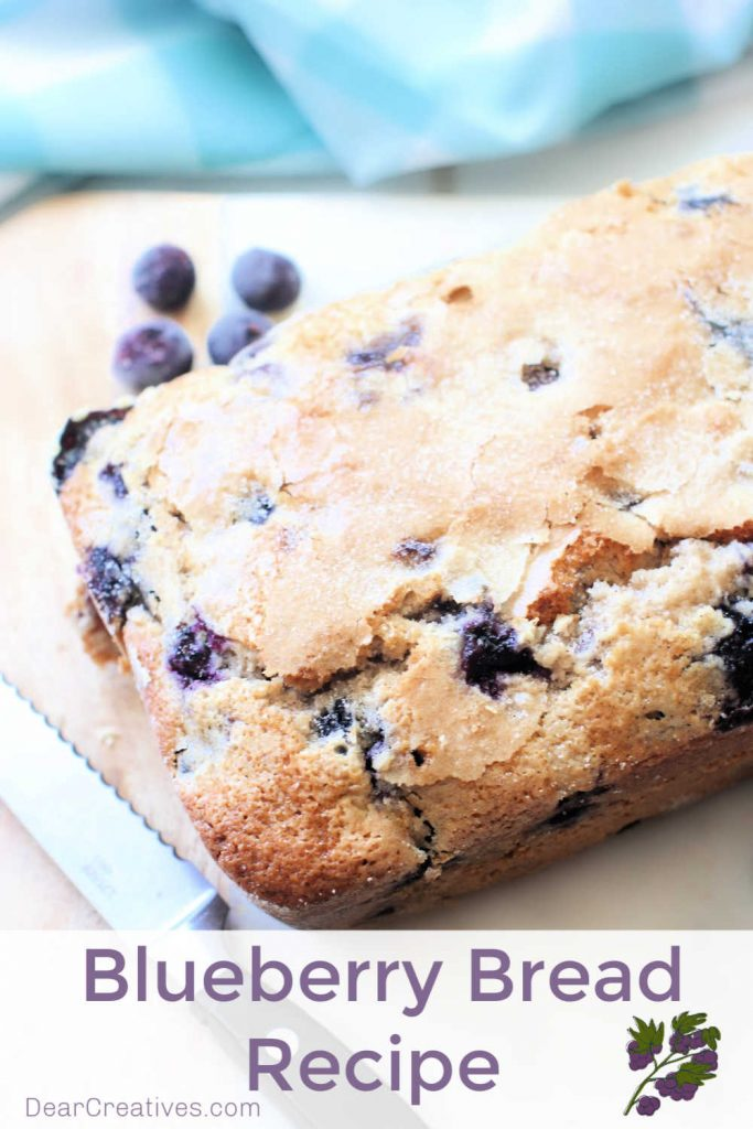 Blueberry Bread Recipe - Easy to make, moist and delicious. Filled with fresh blueberries or use frozen blueberries. DearCreatives.com