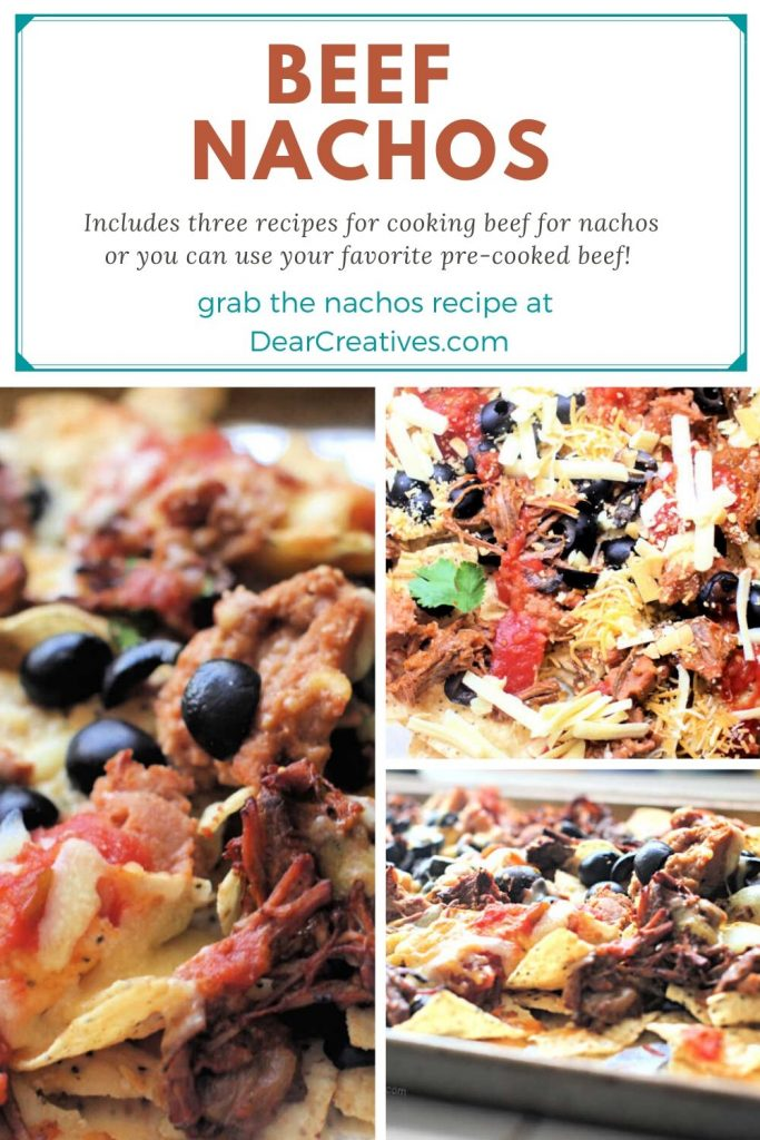 Beef Nachos - Use pre-cooked shredded beef or ground beef. Includes recipes for cooking the beef to make the best beef nachos! DearCreatives.com #beefnachos #shreddedbeefnachos #nachosrecipewithbeef #nachosrecipe