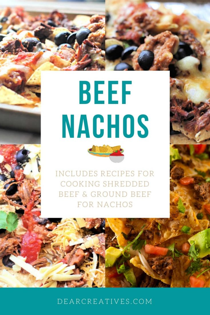 Beef Nachos - You will love these nachos! Use pre-cooked shredded beef or ground beef. Includes recipes for cooking the beef to make the best beef nachos! DearCreatives.com #beefnachos #shreddedbeefnachos #nachos