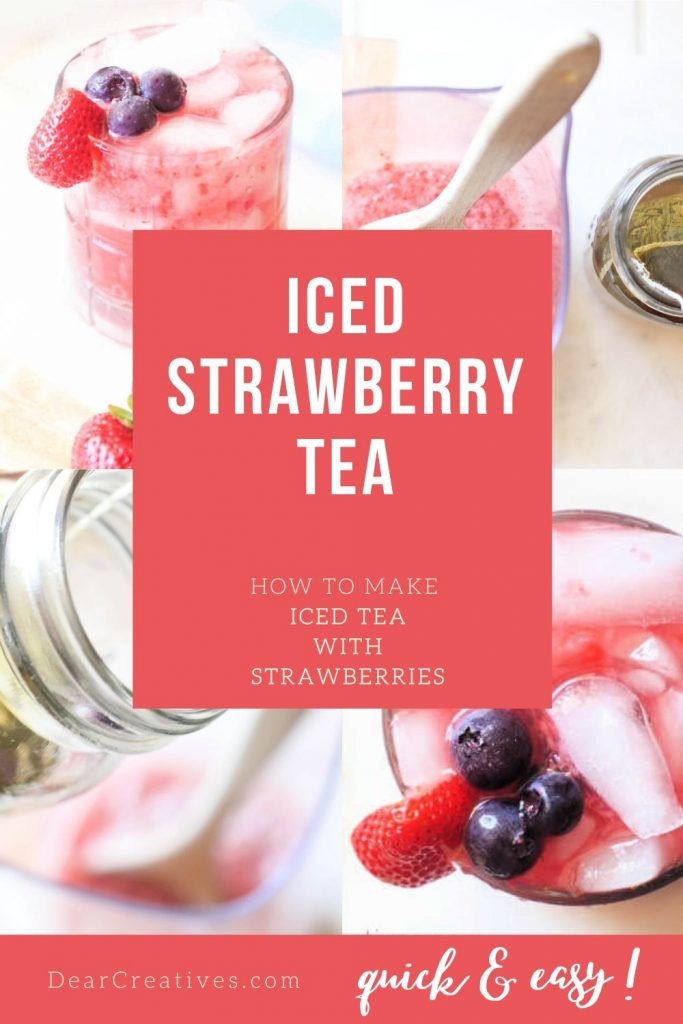Strawberry Iced Tea - Iced Tea With Strawberries - garnish with blueberries or frozen bluberries to make a patriotic drink! Must-try drink recipe - DearCreatives.om