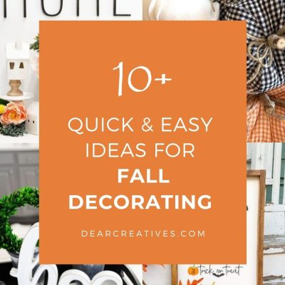 10+ Quick and Easy Idea For Fall Decorating - I really loved so many of these fall decor ideas! DearCreatives.com