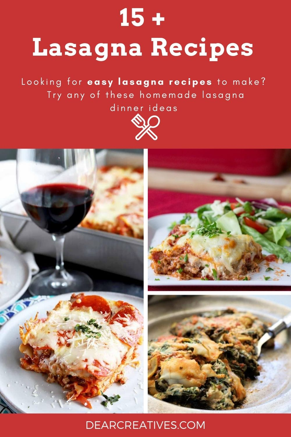 15 + Lasagna Recipes - Lasagna casseroles are comfort food, heroes. Noodles, Sauce, Cheese and every bite is so good!...DearCreatives.com #lasagnarecipes #recipesforlasagna #dearcreatives
