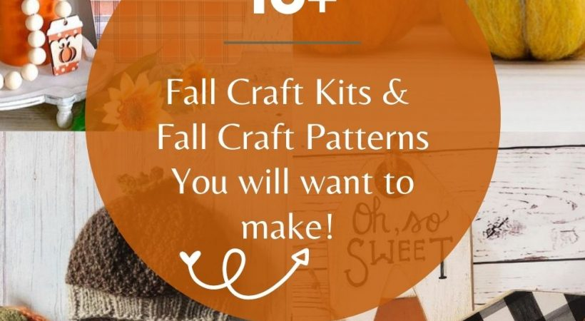 16+ Awesome Fall Craft Kits And Craft Patterns To Make