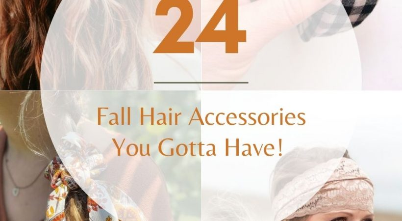 24+ Fall Hair Accessories You Gotta Have For Styling Your Hair This Fall!