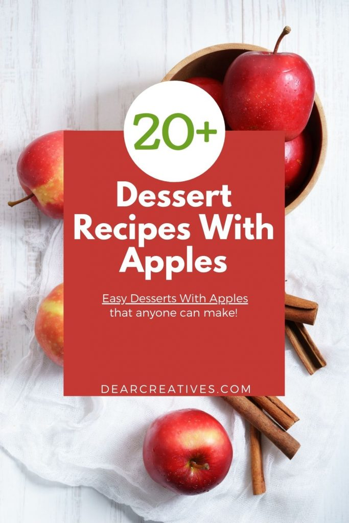Dessert Recipes With Apples - 20+ apple recipes to make and bake. DearCreatives.com