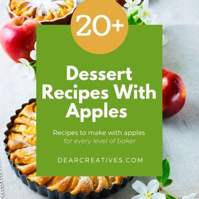 Dessert Recipes With Apples - Apple recipes to make and bake. So many delicious apple recipes for every level of baker and maker...DearCreatives.com