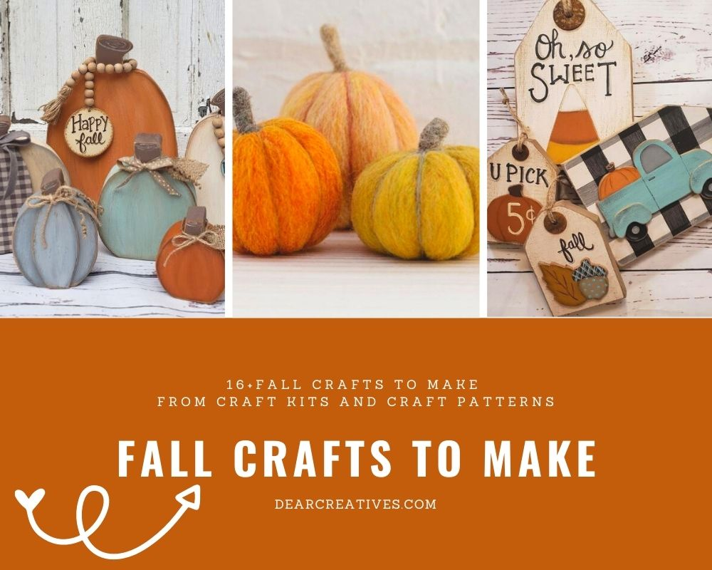 FALL CRAFT KITS AND FALL CRAFT PATTERNS TO MAKE - FALL ADULT CRAFTS AND FALL TEEN CRAFTS TO MAKE AND ENJOY FOR YOUR HOME! Find out more DearCreatives.com
