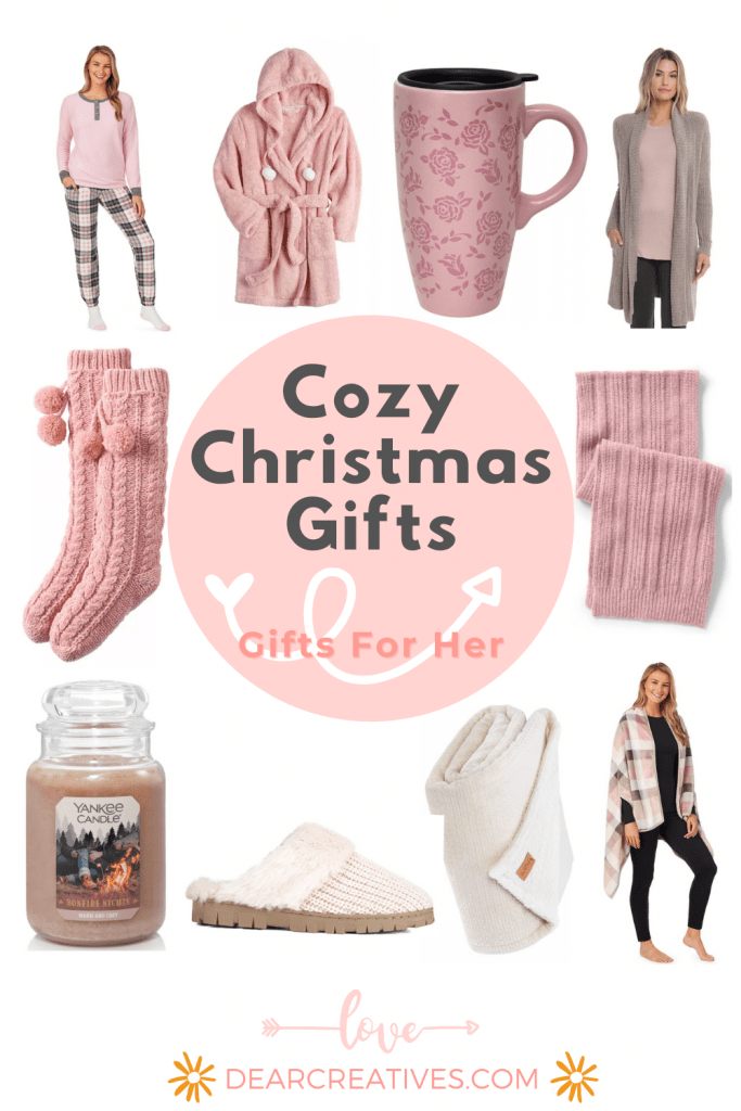 Cozy Christmas gifts - Gifts for her, pajamas, cozy socks, slippers, throws, candles, warm robes... Gifts she will love to get. DearCreatives.com