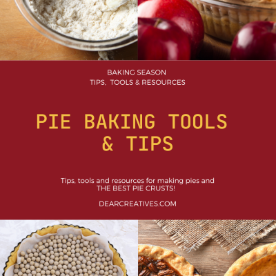 PIE BAKING TOOLS AND TIPS FOR MAKING PIES AND PIE CRUSTS - DEARCREATIVES.COM