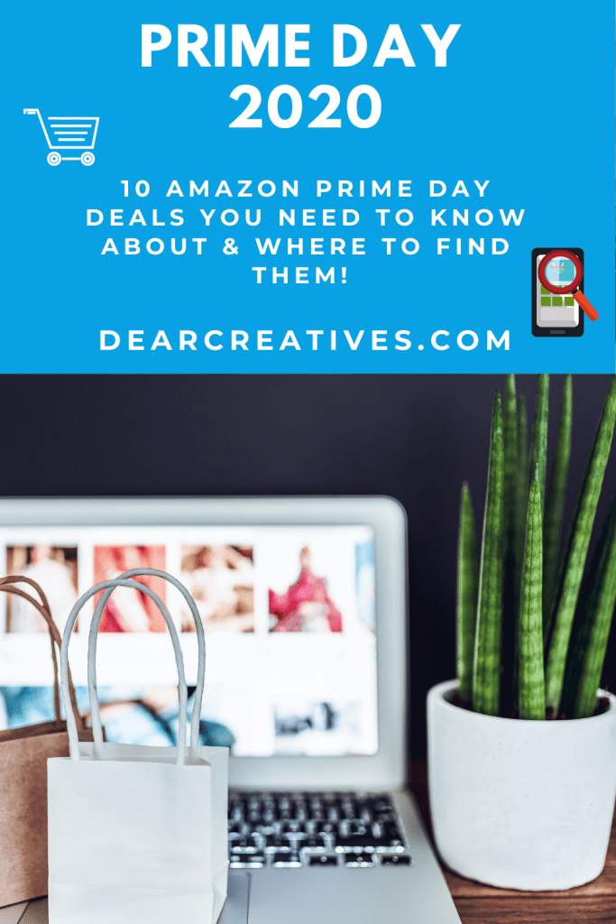 10 Prime Day Deals You Need to Know about and where to find them For Prime Day! DearCreatives.com