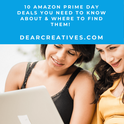 Amazon Prime Day - Prime Day Deals - Tips for shopping Prime Day -DearCreatives.com