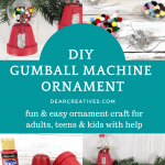 DIY Gumball Machine Ornament - fun and easy ornament craft for adults, teens and kids with help. DearCreatives.com