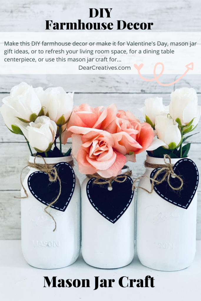 Farmhouse Mason Jars Decor - DIY Farmhouse Decor - See how-to make this Mason Jar Craft and ways to style and use decorated mason jars...DearCreatives.com