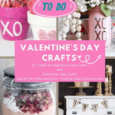 Ideas for Valentine's Day Crafts and Galentine's Day Crafts - Fun and easy Valentine's Day crafts for adults and teens to make, decorate and gift for the occasion! DearCreatives.com