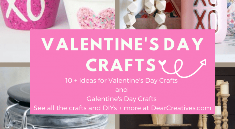 25+ Ideas For Valentine's Day Crafts – Easy To Make!