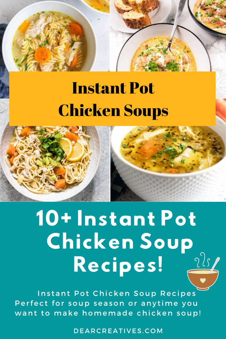 Instant Pot Chicken Soups – 10+ Recipes To Cook