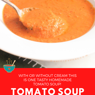 Tomato Soup Recipe - This tomato soup is easy to make, delicious and has so much flavor with roasted tomatoes, basil and optional cream... #tomatosouprecipe DearCreatives.com
